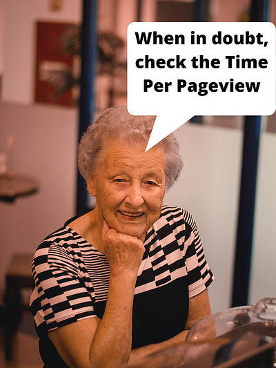 """When in doubt, check the Time Per Pageview"" - Nana"