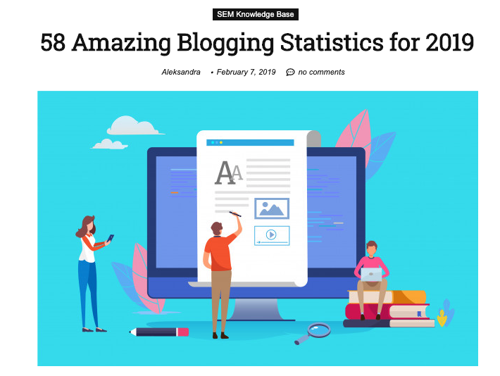 58 Amazing Blogging Statistics for 2019 - SEO Tribunal