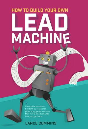 How To Build Your Own Lead Machine