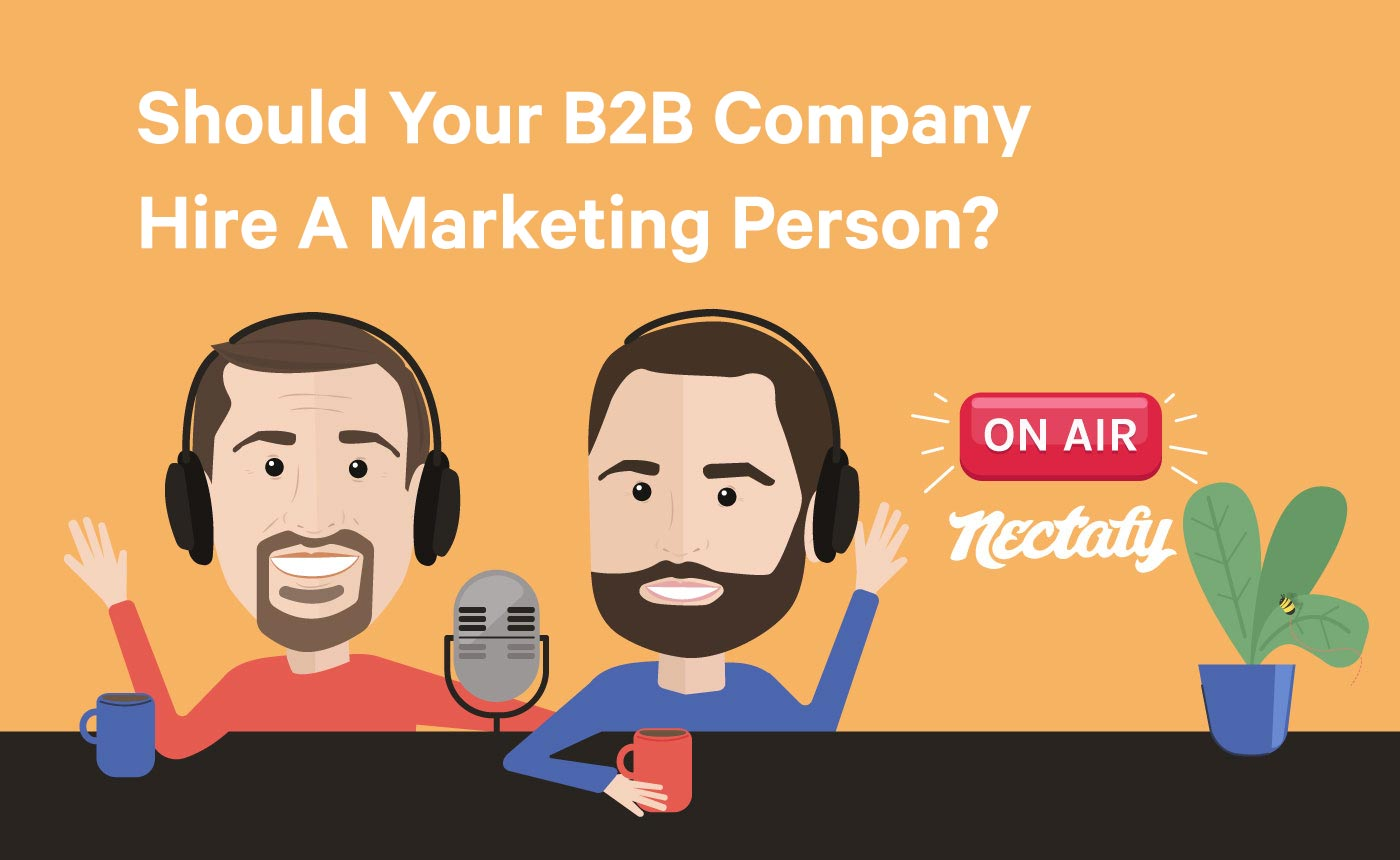 Should Your B2B Company Hire A Marketing Person?