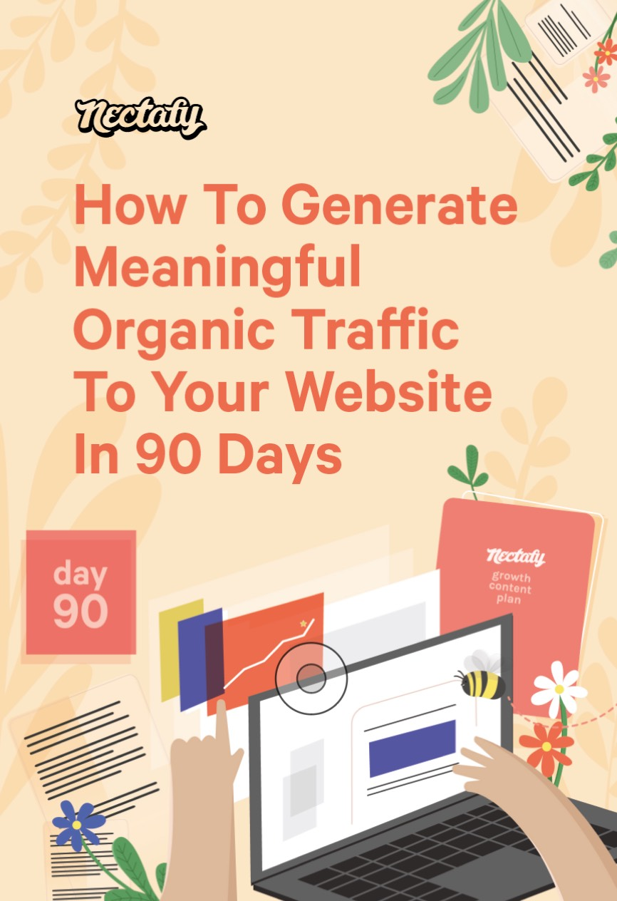 How To Generate Meaningful Organic Traffic To Your Website In 90 Days - Nectafy